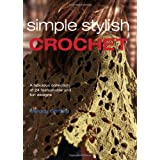 Simple Stylish Crochetby Melody Griffiths