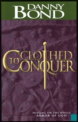 Clothed to Conquer: Putting on the Whole Armor of GOD