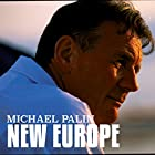 Michael Palin: New Europe (       UNABRIDGED) by Michael Palin Narrated by Michael Palin