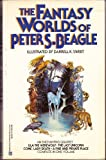 The Fantasy Worlds of Peter S. Beagle (034527525X) by Beagle, Peter S.