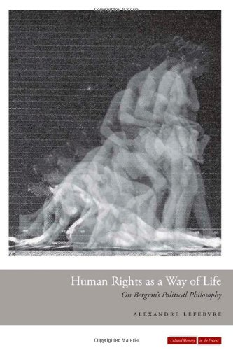 Human Rights as a Way of Life: On Bergson's Political Philosophy (Cultural Memory in the Present)