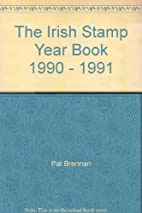 The Irish Stamp Year Book 1990 - 1991 by Pat…