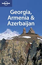 Georgia Armenia & Azerbaijan (Multi Country Guide)