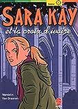 echange, troc Wendelin Van Draanen - Sara Kay et la croix d'ivoire