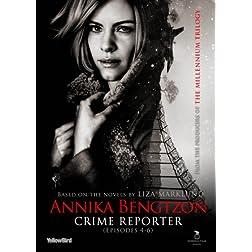 Annika Bengtzon, Crime Reporter: Epsides 4-6