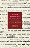Poison Penmanship: The Gentle Art of Muckraking (New York Review Books Classics) (1590173554) by Mitford, Jessica
