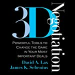3-D Negotiation: Powerful Tools to Change the Game in Your Most Important Deals   David A. Lax,James K. Sebenius