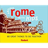 Fodor's Around Rome with Kids, 1st Edition: 68 Great Things to Do Together (Around the City with Kids)