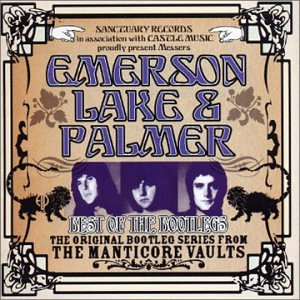Emerson Lake and Palmer - Best of the Bootlegs - Zortam Music