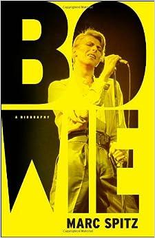 Bowie: A Biography: Marc Spitz: 9780307716996: Amazon.com