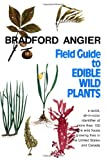 Field Guide to Edible Wild Plants (0811720187) by Angier, Bradford