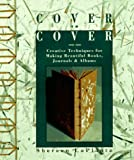 Cover to Cover: Creative Techniques for Making Beautiful Books, Journals & Albums (093727481X) by Shereen Laplantz