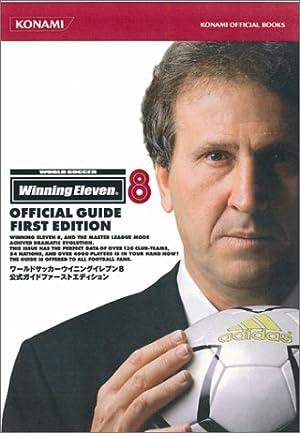 ワールドサッカーウイニングイレブン8公式ガイドファーストエディション (Konami official books)