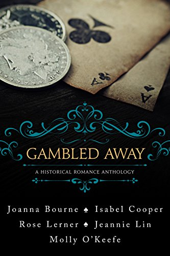 Gambled Away by Joanna Bourne & Others ebook deal