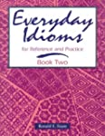 Everyday Idioms 2: For Reference and...