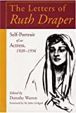 The Letters of Ruth Draper: Self-Portrait of an Actress, 1920 - 1956