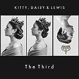 Kitty,Daisy & Lewis The Third [帯解説・ボーナストラック1曲収録 / 歌詞対訳 / デジパック仕様 / 国内盤] (BRC450