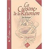 La cuisine de la Réunion (en 118 recettes)