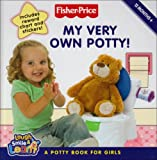 Fisher-Price Laugh, Smile and Learn - My Very Own Potty!: A potty book for girls