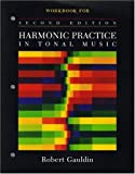 Workbook: for Harmonic Practice in Tonal Music, Second Edition