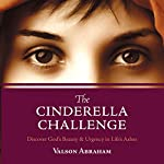 The Cinderella Challenge: Discover God's Beauty & Urgency in Life's Ashes | Valson Abraham