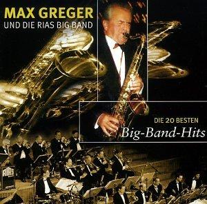Max Greger - Die 20 Besten Bigband Hits - Zortam Music