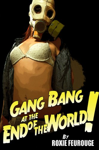 Roxie Feurouge - Gang Bang at the End of the World! (Group bisexual apocalyptic sex)