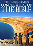 The Times Concise Atlas of the Bible (0723003459) by Pritchard, James B.