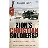 Zion's Christian Soldiers?: The Bible, Israel and the Churchby Stephen Sizer