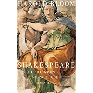 Shakespeare. Die Erfindung des Menschlichen