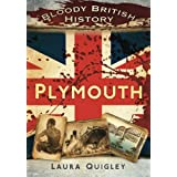 Bloody British History Plymouthby Laura Quigley