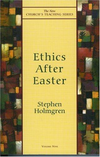 Ethics After Easter, STEPHEN HOLMGREN