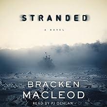 Stranded: A Novel | Livre audio Auteur(s) : Bracken MacLeod Narrateur(s) : PJ Ochlan