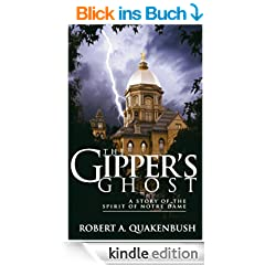 THE GIPPER'S GHOST: A Story of the Spirit of Notre Dame (English Edition)