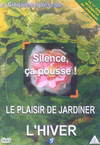 Silence, ça pousse ! : vol. 1 : l'hiver, le plaisir de jardiner