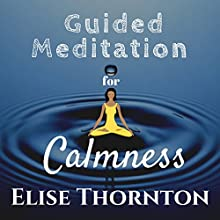 Guided Meditation for Calmness Audiobook by Elise Thornton Narrated by Molly Mermelstein