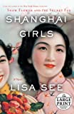 Shanghai Girls: A Novel (Random House Large Print) (0739328255) by See, Lisa