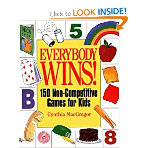 """Everybody Wins! 150 Non-Competitive Games for Kids""  by Cynthia MacGregor :Book Review"