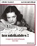 echange, troc Olivier Barrot - Inoubliables!: Visages du cinéma français, 1930-1950