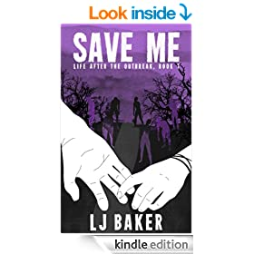 Save Me (Life After the Outbreak Book 1)