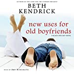 New Uses for Old Boyfriends: A Black Dog Bay Novel, Book 2 | Beth Kendrick