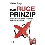 """Das Ruge-Prinzip: Signale der Gewalt erkennen, Konflikte meistern Zivilcourage zeigen!von """"Ulf Meyer zu Kueingdorf"""""""