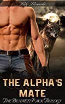 The Alpha's Mate: A Cowboy Wolf Shifter Fake Marriage Romance: The Bennett Pack Trilogy