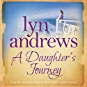 A Daughter's Journey Audiobook by Lyn Andrews Narrated by Anne Dover