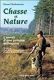 echange, troc Simon Charbonneau - Chasse et nature. L'avenir d'une passion millénaire