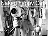 Naked Happy Girls: New York Undressed Sexy Private Home Innocent Natural Sunny Erotic Real & Playful