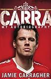 Carra: My Autobiography Jamie Carragher