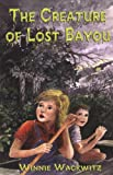 The Creature of Lost Bayou
