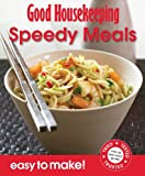 Good Housekeeping Institute Speedy Meals: Over 100 Triple-Tested Recipes (Easy to Make!)