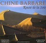 echange, troc Christine Nilsson - Chine barbare : Route de la Soie